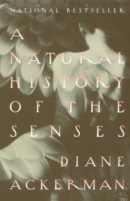 A Natural History of the Senses - Ackerman, Diane