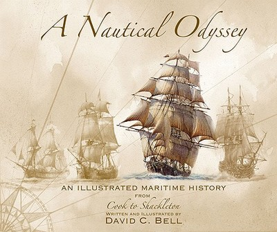 A Nautical Odyssey: An Illustrated Maritime History from Cook to Shackleton -