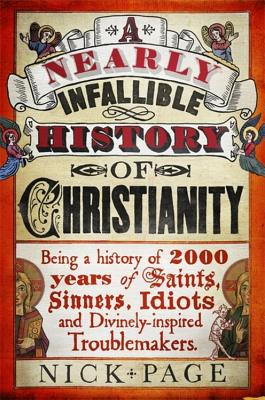 A Nearly Infallible History of Christianity - Page, Nick