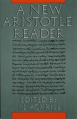 A New Aristotle Reader - Ackrill, J L (Editor)