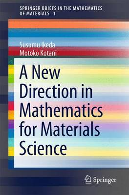 A New Direction in Mathematics for Materials Science - Ikeda, Susumu