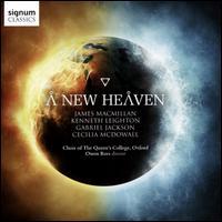 A New Heaven - David Bednall (organ); Rebecca Baker (organ); Choir of the Queen's College, Oxford (choir, chorus); Owen Rees (conductor)