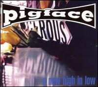 A New High in Low - Pigface