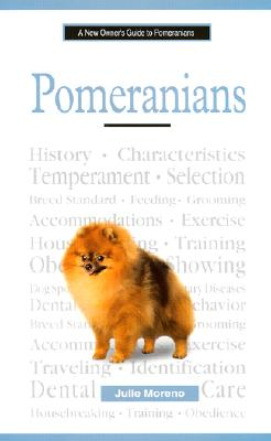 A New Owner's Guide to Pomeranians - Moreno, Julie