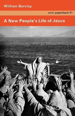 A New People's Life of Jesus - Barclay, William