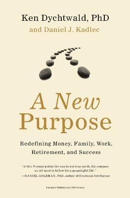 A New Purpose - Dychtwald, Ken, and Kadlec, Daniel J