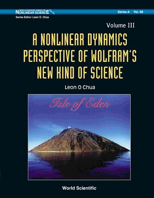 A Nonlinear Dynamics Perspective of Wolfram's New Kind of Science, Volume III - Chua, Leon O (Editor)