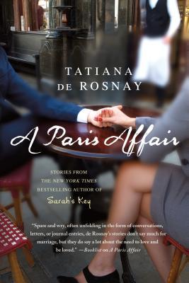 A Paris Affair - De Rosnay, Tatiana, and Taylor, Sam (Translated by)