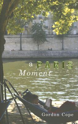 A Paris Moment - Cope, Gordon