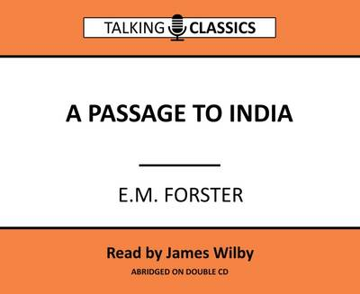 A Passage to India - Forster, E. M., and Wilby, James (Read by)