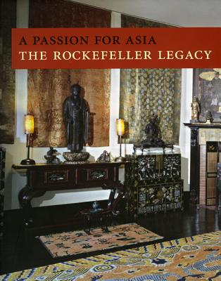 A Passion for Asia: The Rockefeller Legacy - Johnson, Peter