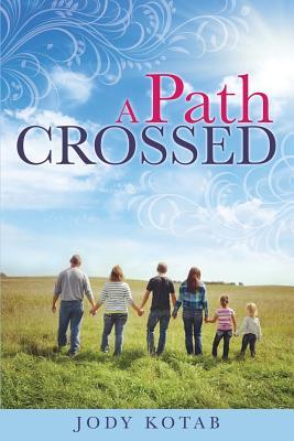 A Path Crossed - Kotab, Jody