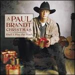 A Paul Brandt Christmas: Shall I Play for You