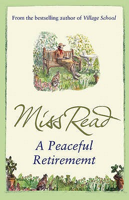 A Peaceful Retirement - Miss Read