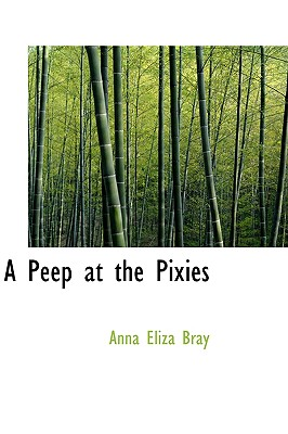 A Peep at the Pixies - Bray, Anna Eliza Kempe Stothard