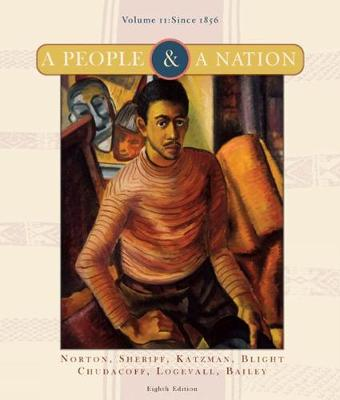 A People & a Nation: Volume Two: Since 1865: A History of the United States - Norton, Mary Beth, and Sheriff, Carol, and Katzman, David M