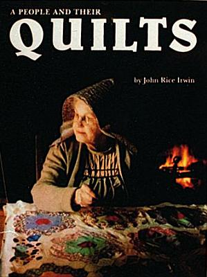 A People and Their Quilts - Irwin, John Rice