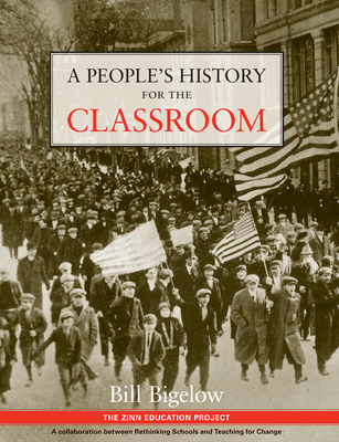 A People's History for the Classroom - Bigelow, Bill