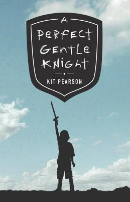 A Perfect Gentle Knight - Pearson, Kit