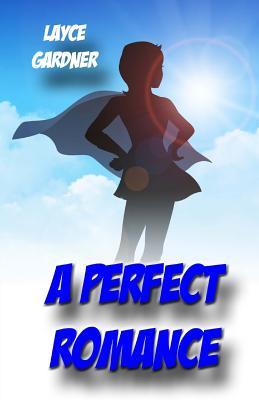 A Perfect Romance - Gardner, Layce