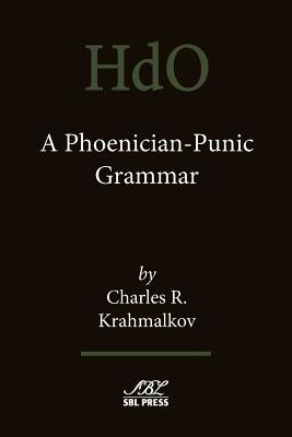 A Phoenician-Punic Grammar - Krahmalkov, Charles R