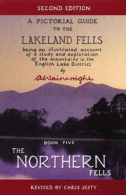 A Pictorial Guide to the Lakeland Fells: Being an Illustrated Account of a Study and Exploration of the Mountains in the English Lake District Book 5. the Northern Fells - Wainwright, A.