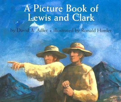 A Picture Book of Lewis and Clark - Adler, David A