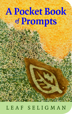A Pocket Book of Prompts - Seligman, Leaf, and Ballenger, Bruce