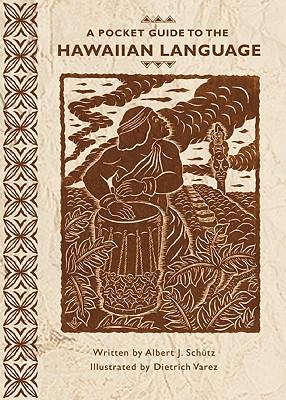 A Pocket Guide to the Hawaiian Language - Schutz, Albert J