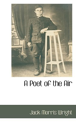 A Poet of the Air - Wright, Jack Morris