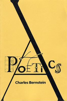 A Poetics - Bernstein, Charles
