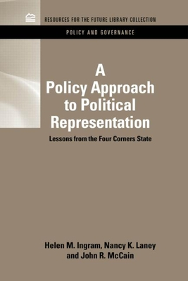 A Policy Approach to Political Representation: Lessons from the Four Corners States - Ingram, Helen M., and Laney, Nancy K., and McCain, John R.