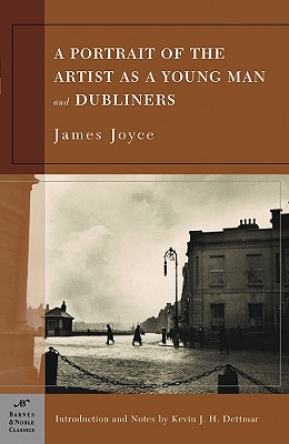 A Portrait of the Artist as a Young Man and Dubliners (Barnes & Noble Classics Series) - Joyce, James, and Dettmar, Kevin J H, Professor (Illustrator), and Dettmar, Kevin J H (Introduction by)