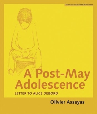 A Post-May Adolescence: Letter to Alice Debord - Assayas, Olivier
