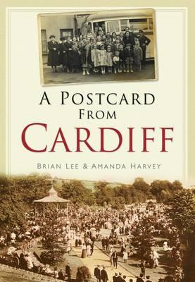 A Postcard from Cardiff - Lee, Brian, and Harvey, Amanda