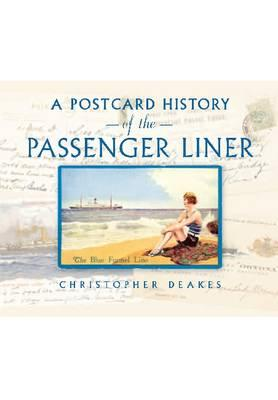 A Postcard History of the Passenger Liner - Deakes, Christopher
