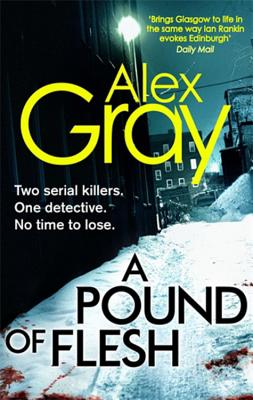 A Pound Of Flesh: Book 9 in the Sunday Times bestselling detective series - Gray, Alex