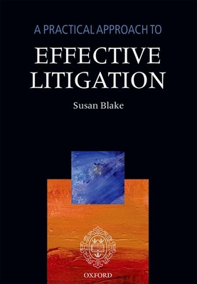 A Practical Approach to Effective Litigation - Blake, Susan H. (Editor)
