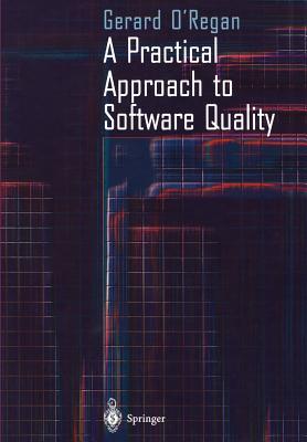 A Practical Approach to Software Quality - O'Regan, Gerard