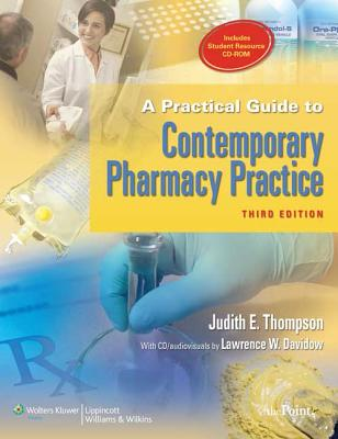 A Practical Guide to Contemporary Pharmacy Practice - Thompson, Judith E
