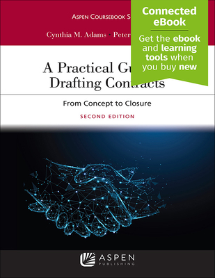 A Practical Guide to Drafting Contracts: From Concept to Closure - Adams, Cynthia M, and Cramer, Peter K