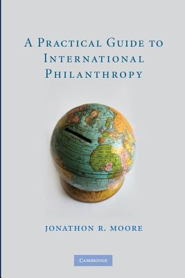 A Practical Guide to International Philanthropy - Moore, Jonathon R.