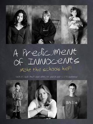 A Predicament of Innocents: Might the Schools Help? - Stranahan, George