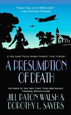 A Presumption of Death - Sayers, Dorothy L, and Walsh, Jill Paton
