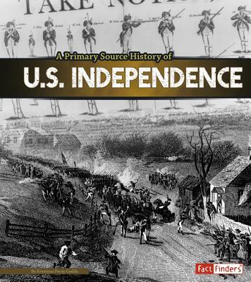 A Primary Source History of U.S. Independence - Goddu, Krystyna Poray