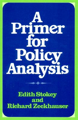 A Primer for Policy Analysis - Stokey, Edith, and Zeckhauser, Richard