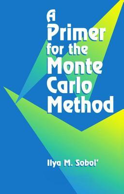 A Primer for the Monte Carlo Method - Sobol, Ilya M.