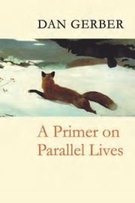 A Primer on Parallel Lives - Gerber, Dan