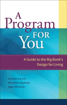 A Program for You: A Guide to the Big Book Design for Living - Hazelden Publishing, and Barnes, Carolyn, M.A, and Anonymous