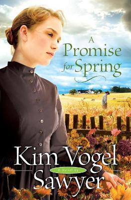 A Promise for Spring - Sawyer, Kim Vogel